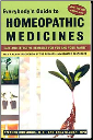 Everybody's Guide to Homeopathic Medicines